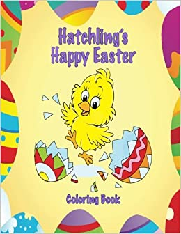 Amazon Hatchlings Happy Easter Coloring Book 9781542734134 Mary Lou Brown Sandy Books