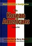 The Korean Americans, Barry Moreno, 1422206122