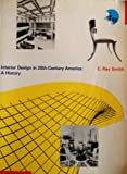 A History of Interior Design in 20th Century America, Smith, C. Ray, 0060463228