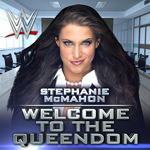 Welcome To The Queendom  Stephanie Mcmahon