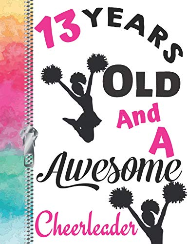 13 Years Old And A Awesome Cheerleader: A4 Large Team Spirit Cheer Leading Squad Quote Writing Journal Book For Teen Girls por Krazed Scribblers