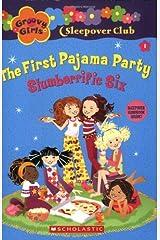 Groovy Girls Sleepover Club #1:: The First Pajama Party: Slumberrific Six Paperback