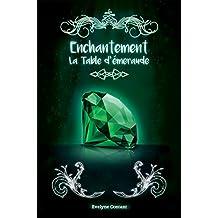 La Table d'émeraude (Enchantement t. 3) (French Edition)
