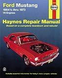 Ford Mustang V8 Automotive Repair Manual: 1964 1/2 Thru 1973