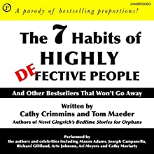 The 7 Habits of Highly Defective People: And Other Bestsellers That Won't Go Away Audiobook by Cathy Crimmins, Tom Maeder Narrated by Cathy Crimmins, Tom Maeder, Mason Adams, Joseph Campanella, Richard Gilliland, Arte Johnson, Ari Meyers, Cathy Moriarty