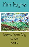 Poems From My Chair: A to L