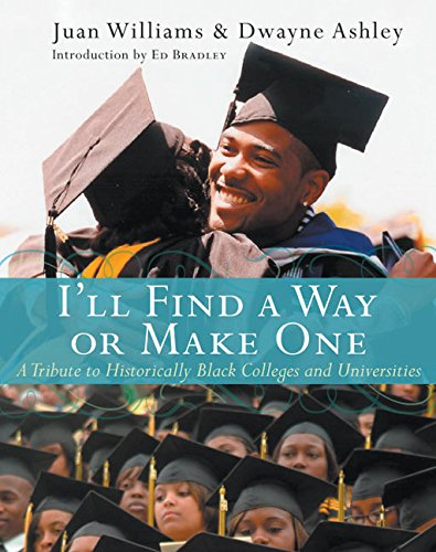 I'll Find a Way or Make One: A Tribute to Historically Black Colleges and Universities