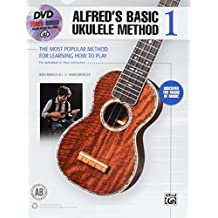 Alfred's Basic Ukulele Method 1: the Most Popular Method For Learning How to Play, Book, DVD and Online Audio and Video: the Most Popular Method For Learning How to Play, Book, DVD & Online Audio