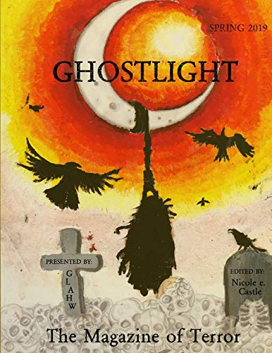 Ghostlight, The Magazine of Terror: Spring 2019 (#5) (Daniel Bryan Case)