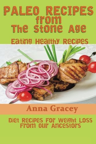Download paleo recipes from the stone age eating healthy recipes download paleo recipes from the stone age eating healthy recipes diet recipes for weight loss from our ancestors book pdf audio id1dd26ep forumfinder Images