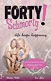 Forty-Schmorty!, Mattie Mills and Eve Selis, 0978624769