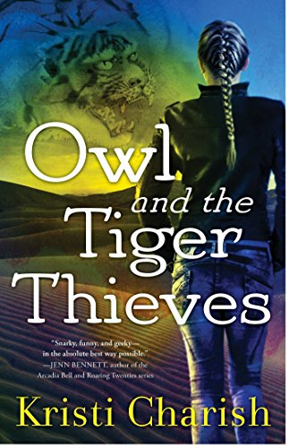 Owl and the Tiger Thieves (The Owl Series Book 4) (Owls Well)