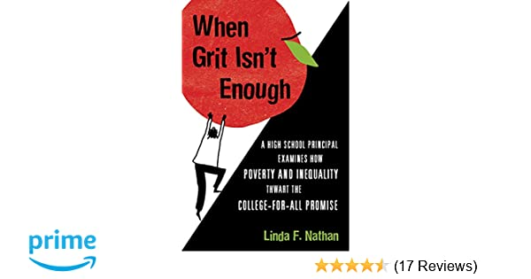 The Problem With Teaching Grit To Poor >> When Grit Isn T Enough A High School Principal Examines How Poverty