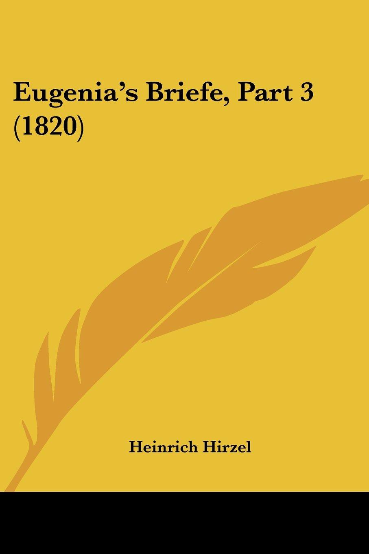 Read Online Eugenia's Briefe, Part 3 (1820) (German Edition) pdf epub
