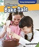 Run Your Own Bake Sale, Emma Carlson Berne, 1477729186