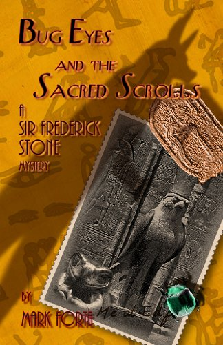 Bug Eyes and the Sacred Scrolls: A Sir Frederick Stone Mystery (The Labyrinthian Cycle Book 1) ()