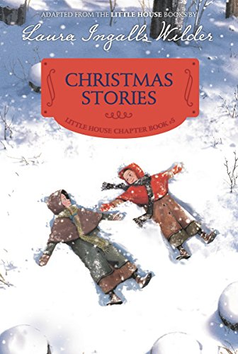 Christmas Stories: Reillustrated Edition (Little House Chapter Book)