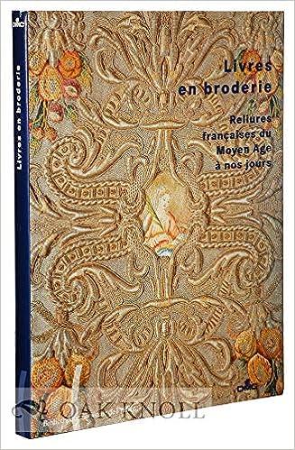Livres En Broderie Reliures Francaises Du Moyen Age A Nos