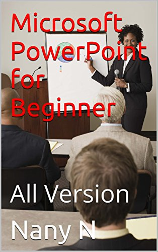 Microsoft PowerPoint for Beginner: All Version