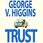 Trust | George V. Higgins