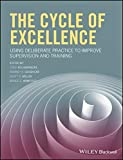 img - for The Cycle of Excellence: Using Deliberate Practice to Improve Supervision and Training book / textbook / text book