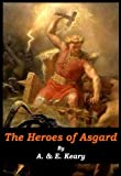 The Heroes of Asgard [Illustrated]