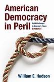American Democracy in Peril 6th Edition