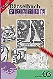 Mosaik-Rätselbuch 03 (Mosaik Rätselbuch / Logik-Rätsel)