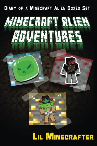 Minecraft Alien Adventures: Diary of a Minecraft Alien Boxed Set (An Unofficial Minecraft Book) (Minecraft Diary Collection Series) (An Unofficial Minecraft Diary Book Collection Series) by CreateSpace Independent Publishing Platform