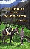 The Legend of the Golden Cross, Kermit L. Krueger, 1606475096
