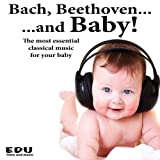 Bach, Beethoven and Baby: the Most Essential Classical - Best Reviews Guide