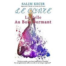 """Le conte """"La Belle au Bois Dormant"""": Textes en arabe, avec leur traduction en français, les enregistrements audio en arabe et un lexique explicatif (French Edition)"""