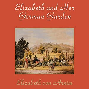 Elizabeth and Her German Garden Hörbuch