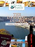 Culinary Travels - The Dazzling Duoro - Portugal