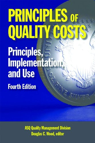 Principles of Quality Costs: Financial Measures for Strategic Implementation of Quality Management, Fourth Edition