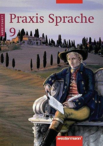 Praxis Sprache Ausgabe 2002 für Realschulen und Gesamtschulen: Arbeitsheft 9