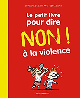 Amazon Com Le Petit Livre Pour Dire Non A La Violence