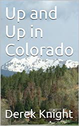Up and Up in Colorado (To Travel, Hopefully Book 3)