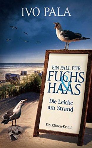 Ein Fall für Fuchs & Haas: Die Leiche am Strand - Krimi (German Edition)
