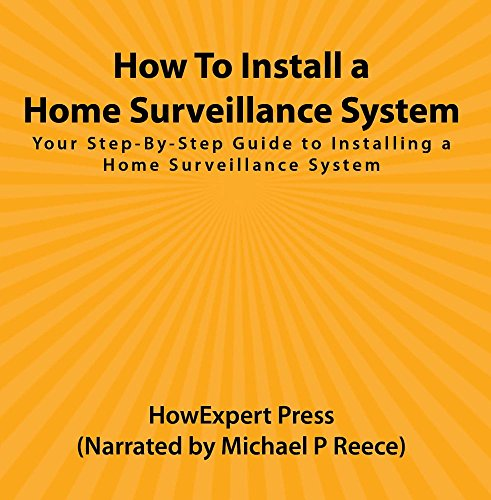 How To Install a Home Surveillance System