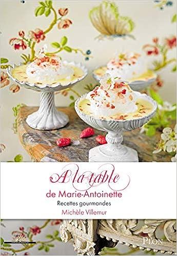A la table de Marie-Antoinette