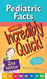 Pediatric Facts Made Incredibly Quick! (Incredibly Easy! Series)