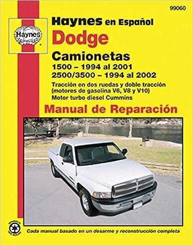 Dodge Camionetas: 1500 (1994 al 2001) y 2500/3500 (1994 al 2002) (Haynes en Espanol Manual de Reparacion) (Spanish Edition) (Spanish) 1st Edition