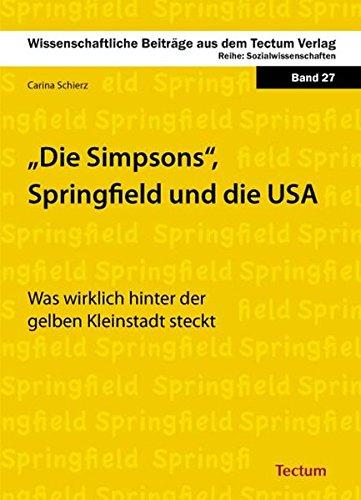 Die Simpsons, Springfield und die USA: Was wirklich hinter der gelben Kleinstadt steckt (Wissenschaftliche Beiträge aus dem Tectum Verlag)
