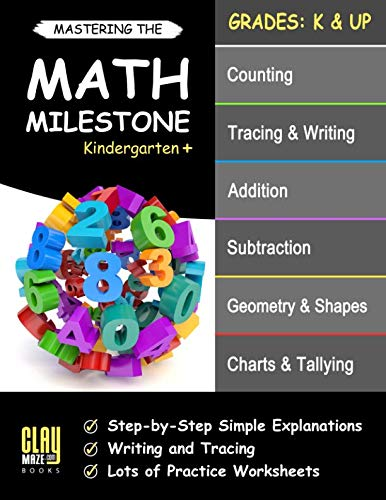 Mastering the Math Milestone (Kindergarten+): Comparing, Addition & Subtraction, 2D & 3D Shapes, Angles, Tallying, Charts and ()