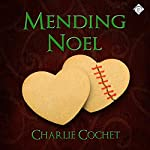 Mending Noel: North Pole City Tales, Book 1 | Charlie Cochet