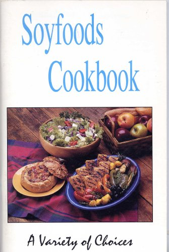Soyfoods Cookbook - A Variety of Choices ()