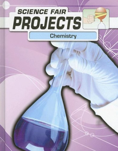 Chemistry (Science Fair Projects)