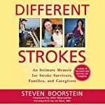 Different Strokes: An Intimate Memoir for Stroke Survivors, Families, and Caregivers | Steven Boorstein