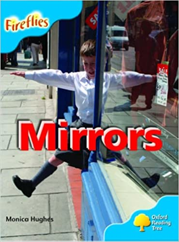 Oxford Reading Tree: Stage 3: More Fireflies A: Mirrors ...